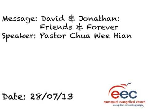 David & Jonathan: Friends Forever - Pastor Chua Wee Hian - 28/07/13