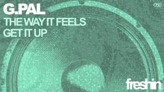 Скачать G Pal The Way It Feels Original Mix