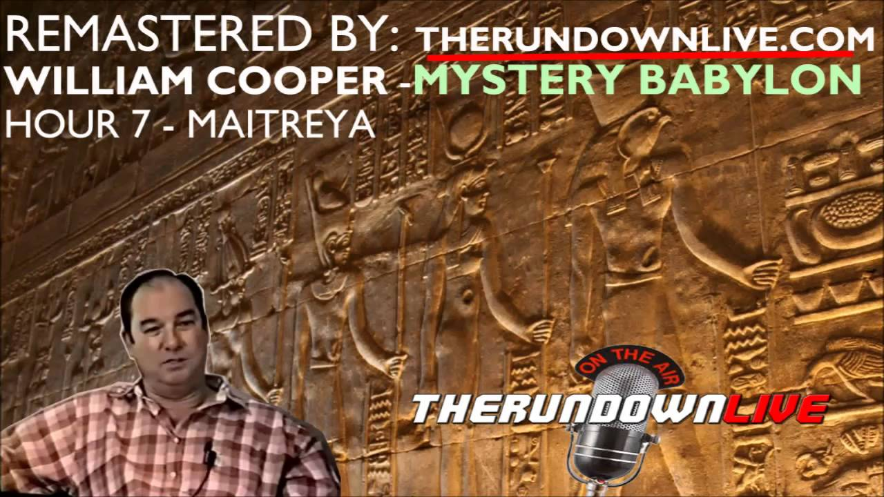 William Cooper Remastered Babylonian Mystery Religion Hour 7     William Cooper Remastered Babylonian Mystery Religion Hour 7 Maitreya