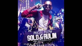 Angel Flow - Solo y Rulin (Prod. Niño Controlando) (2016)
