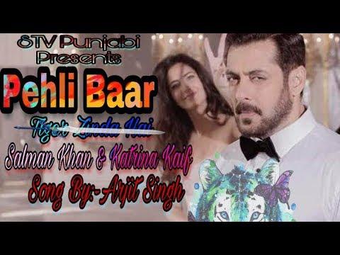 pahli baar mile hain full video song tiger zinda hai salman khan katrina kaif arijit singh