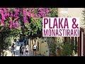 PLAKA & MONASTIRAKI | Dine & Shop | Athens, Greece