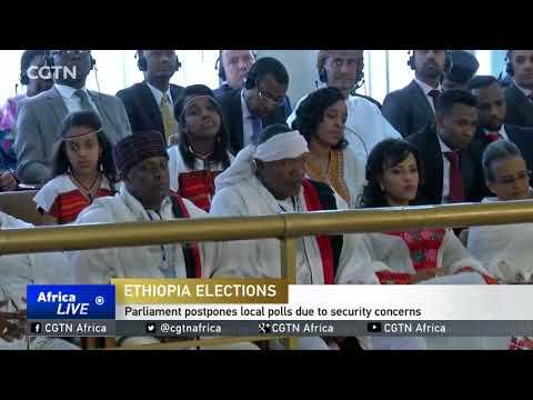 Ethiopia's parliament postpones local polls due to security concerns