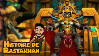 Histoire de Rastakhan, roi des Trolls zandalari