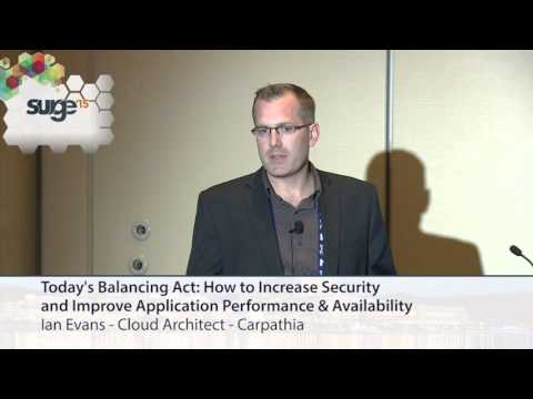 Surge 2015 - Ian Evans - Increasing Security While Improving Application Performance & Availability