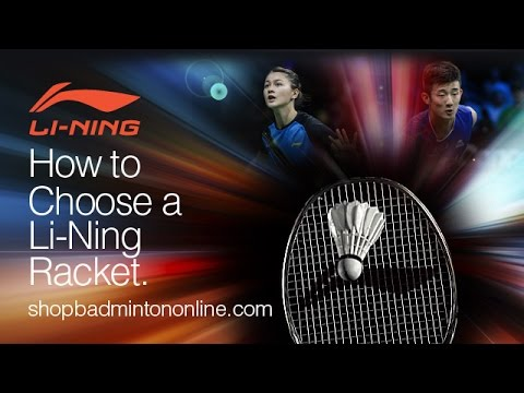Li-Ning® | How to Choose a Badminton Racket!
