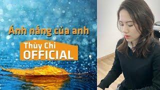Ánh Nắng Của Anh   Thùy Chi   Piano Live
