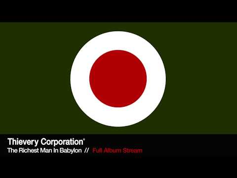 Thievery Corporation - The Richest Man in Babylon [Full Album Stream] mp3