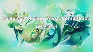 Relaxing Pokémon Music Compilation (Vol.3)