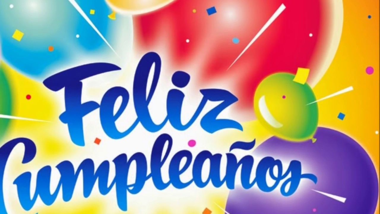 Feliz Cumpleaños La Cancion Mas Hermosa Be Happy Today Alberto Alpala 2019 Youtube