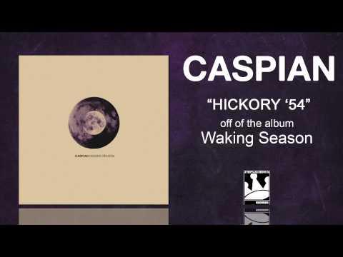 "Caspian ""Hickory '54"""