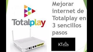 3 pasos para mejorar velocidad y calidad del internet de Totalplay
