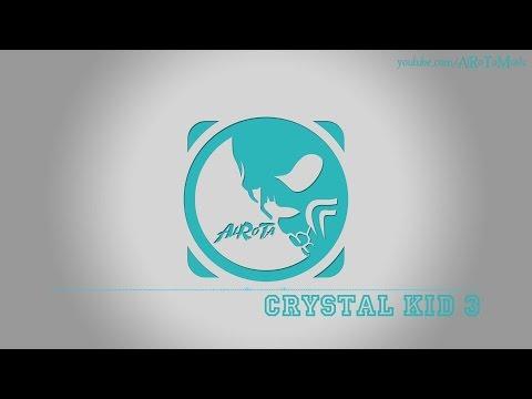 Crystal Kid 3 by Tomas Skyldeberg - [Soft House Music]