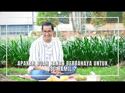 MITOS Atau Fakta - Makan Buah Nanas Menyebabkan Keguguran????(dr Boy Abidin)