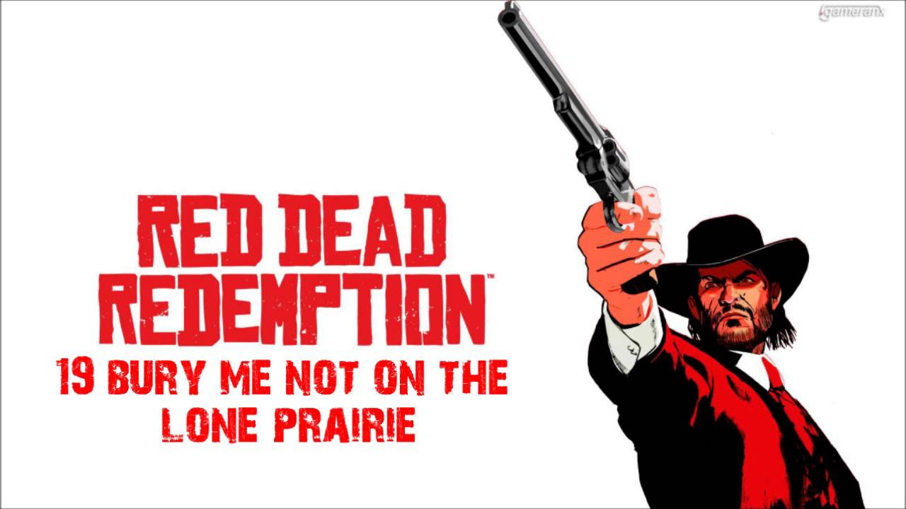 Download Red Dead Redemption - Bury Me Not On The Lone Prairie MP3