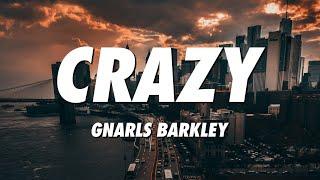 Gnarls Barkley - Crazy (Lyrics)