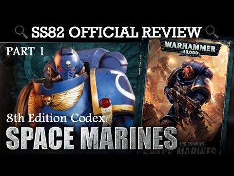 *NEW* Codex Space Marines Warhammer 40K 8th Edition REVIEW + TACTICA Part 1
