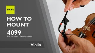 How to mount a d:vote™ CORE 4099 on a violin with a DPA clip