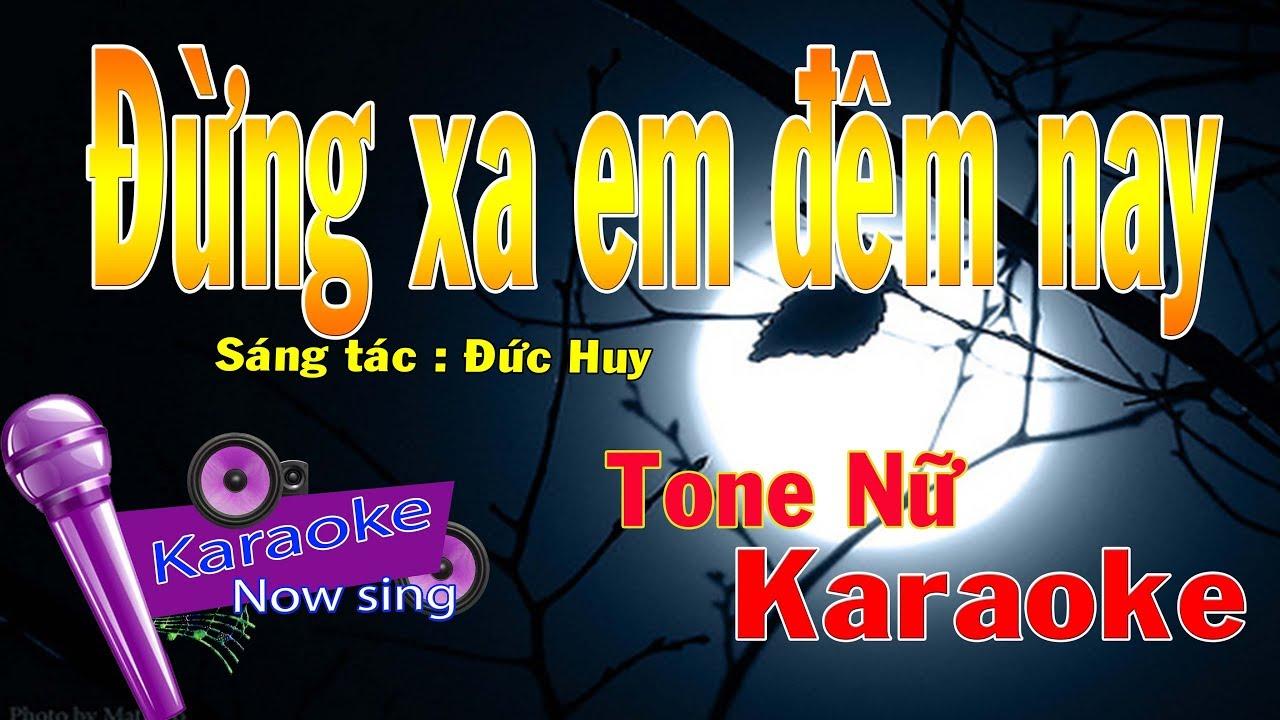 Đừng Xa Em Đêm Nay – Karaoke ( Beat Nữ ) Chuẩn