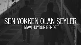 Mavi Huydur Bende - Sen Yokken Olan Şeyler (Official Audio)