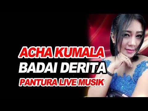 ACHA KUMALA  .... BADAI DERITA ... PANTURA LIVE MUSIC