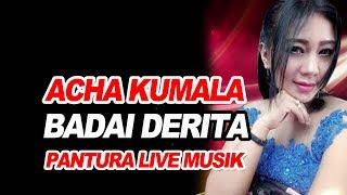 ACHA KUMALA  .... BADAI DERITA ... PANTURA LIVE MUSIC MP3