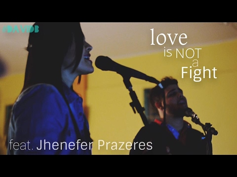 Love is Not a Fight Cover - David Barbosa feat. Jhenefer Prazeres