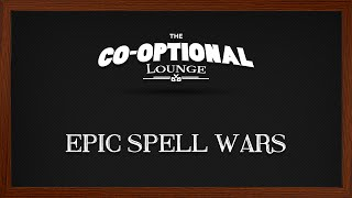 The Co-Optional Lounge plays Epic Spell Wars [strong language]