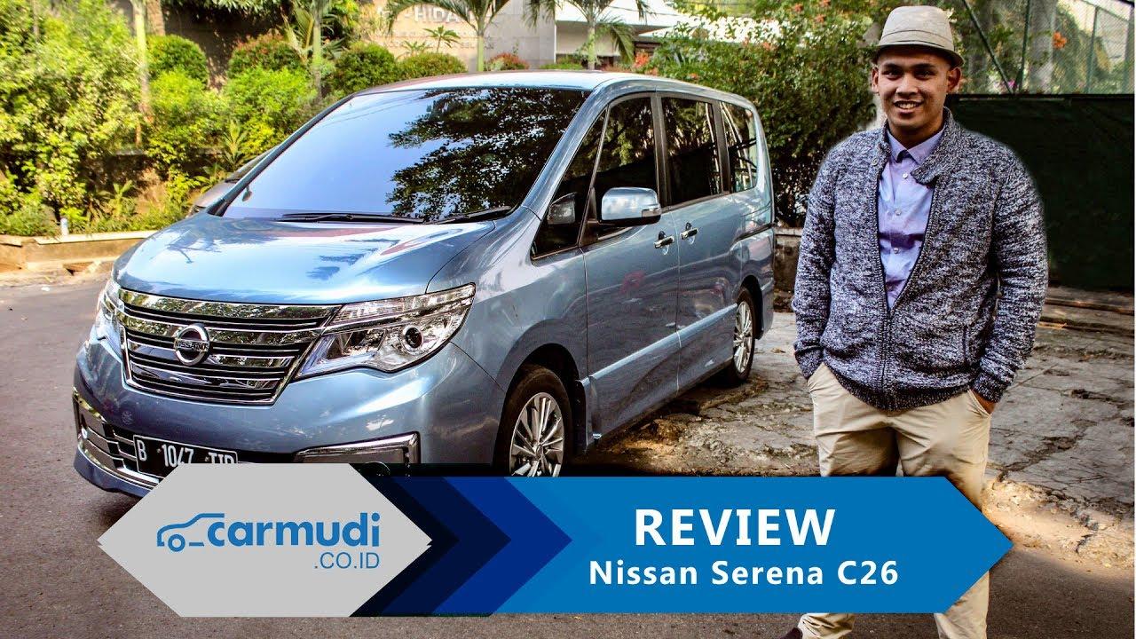 REVIEW Nissan Serena 2014 2017 C26 Indonesia Mobil Keluarga