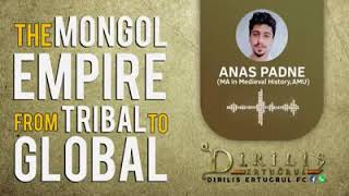 The mongol empire from tribal to global   Anas Padane   ertugrul
