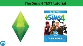 The Sims 4 Text Tutorial: Vampires Game Pack