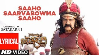 Saaho Saarvabowma Saaho Lyrical Video Song || Gautamiputra Satakarni || Balakrishna, Shriya Saran