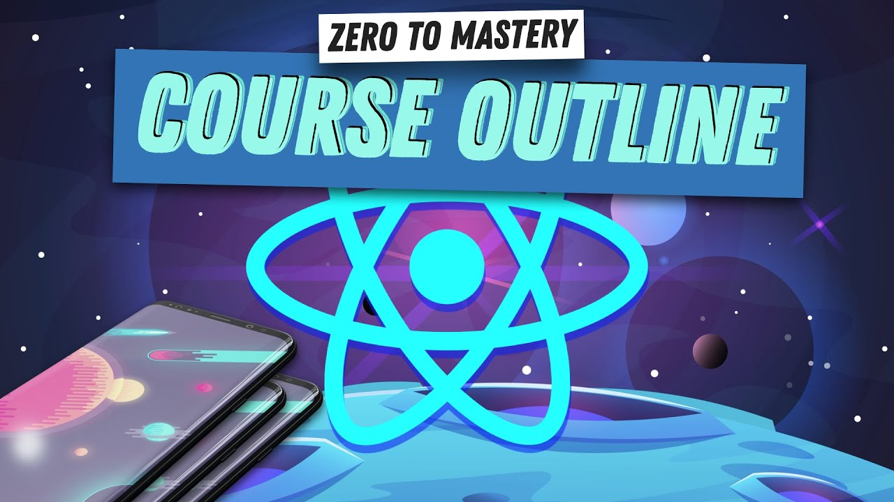 Course Outline for Complete React Native Developer in 2021: Zero to Mastery | React Native Tutorial