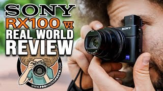 "Sony RX100 VI ""REAL WORLD REVIEW"" (vs Sony RX100 V)"