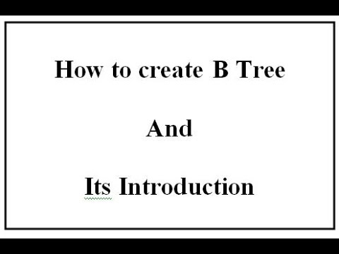 How to create B Tree and its Introduction(English+Hindi)