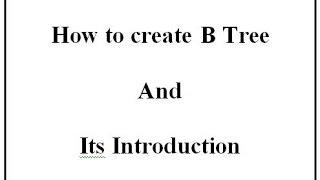 Wie erstelle B-Baum und seine Einführung(Englisch+Hindi)