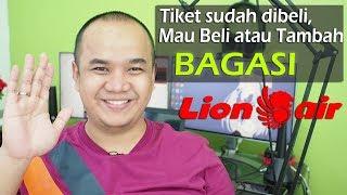 Cara Beli/Tambah Bagasi Lion Air Saat Tiket Sudah Dibeli