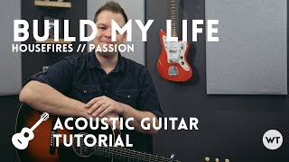build my life - passion, housefires - tutorial (acoustic guitar)