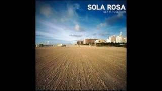 Sola Rosa - All you need