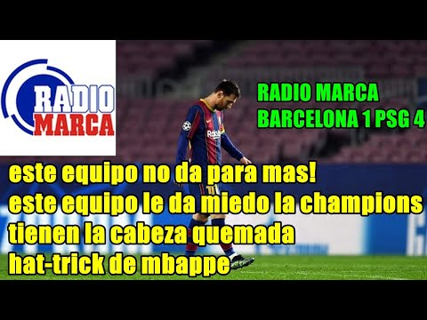 """RADIO MARCA ENTREGADOS! BARCELONA 1 PSG 4 """"ESTE EQUIPO NO DA PARA MAS, LE TIENEN MIEDO A LA CHAMPION"""
