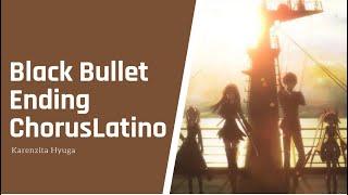 【Black Bullet】Ending 1 - Fandub Español Latino【Karen-Sinay.Uzlire-Wings】