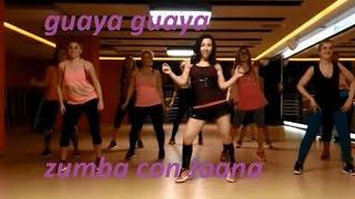 Guaya Guaya - Don Omar  - Zumba con Joana