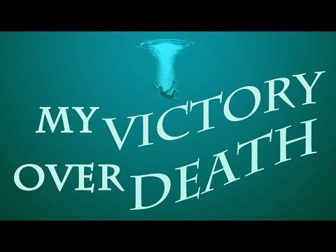 My Victory Over Death