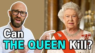 Could the Queen Get Away with Murder Legally?