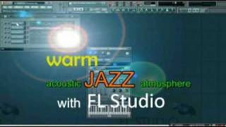 Emulating  warm acoustic instrumental jazz atmospheres in FL Studio (with best sax and piano sf2)