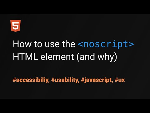 How To Use The HTML Noscript Element (and Why Every Website Should Use It)