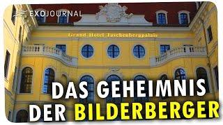 DAS GEHEIMNIS DER BILDERBERGER | ExoJournal