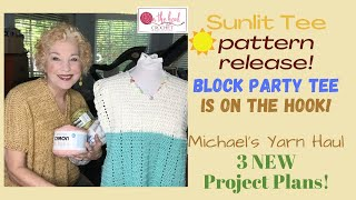 SUNLIT TEE Pattern Release! Block Party Tee - Michaels Yarn Haul - On The Hook Crochet