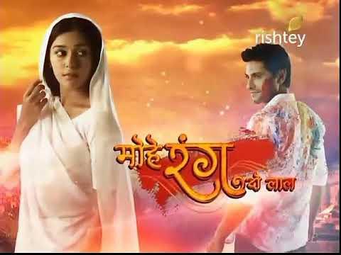 Mohe Ranng Do Laal - Title 1 - Rishtey TV