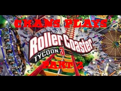 Chans Plays Roller Coaster Tycoon 3 (Complete The Game) Part 2 |